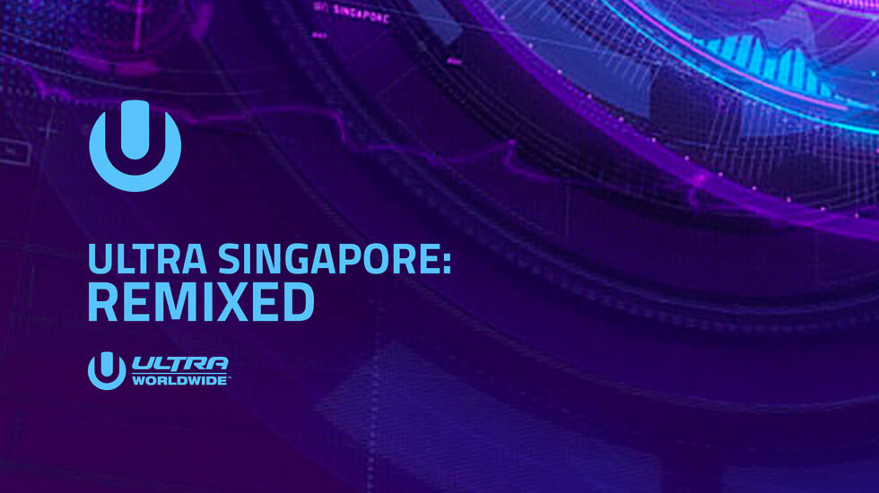 Ultra Singapore: Remixed